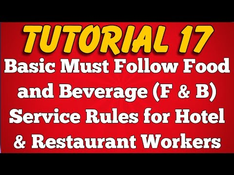 Basic Food and Beverage Service Rules and Regulations (Tutorial 17)