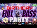 Download 2JAM PARTY DIGEMPUR BASS HABIS2AN...HAPPY BIRTHDAY REMIX BREAKBEAT 2018 (MIXTAPE BREAKBEAT) DJ LOUW MP3,3GP,MP4