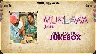 Muklawa Full Songs Video Jukebox | Ammy Virk | Sonam Bajwa | Latest Punjabi Songs 2019