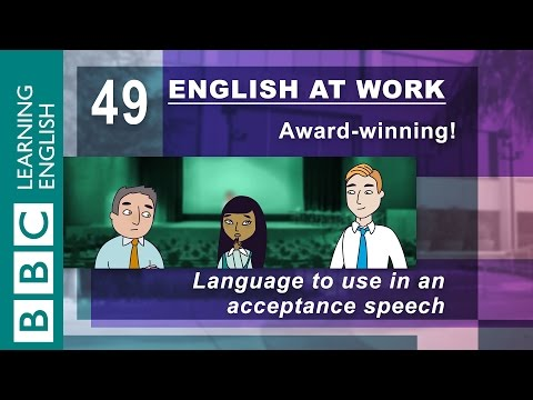 Accepting an award - 49 - English at Work gets your speech word perfect