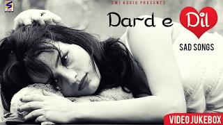 DARD E DIL || SAD SONGS || VIDEO JUKEBOX 2017 || ALL HITS PUNJABI SONGS ENTERTAINMENT -2017