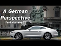 Ford Mustang GT - A German's Perspective