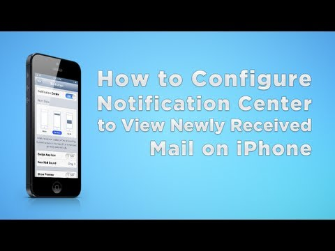 How to Configure The Notification Center To View Newly Received Mail on iPhone