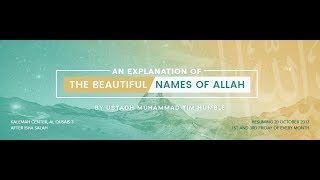 "Explanation of Beautiful Names of Allah (Part 23) ""Al Hafeedh, Al Haafidh"" by Muhammad Tim Humble"