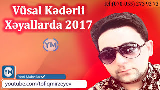 Vusal Kederli - Xeyallarda 2017