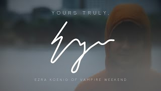 Download YOURS TRULY | Vampire Weekend's Ezra Koenig on insecurities and the things that bring him joy Video