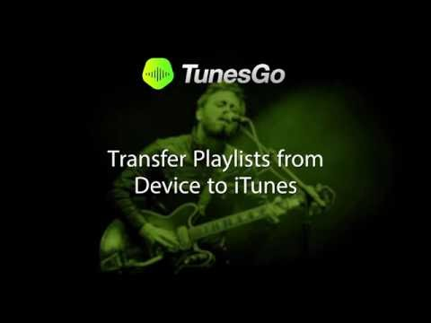 TunesGo: Transfer Playlists from Device to iTunes