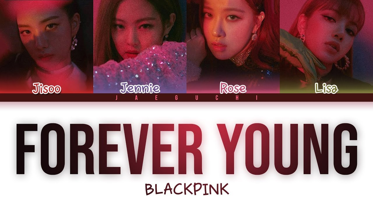 BLACKPINK - Forever Young (Color Coded s)