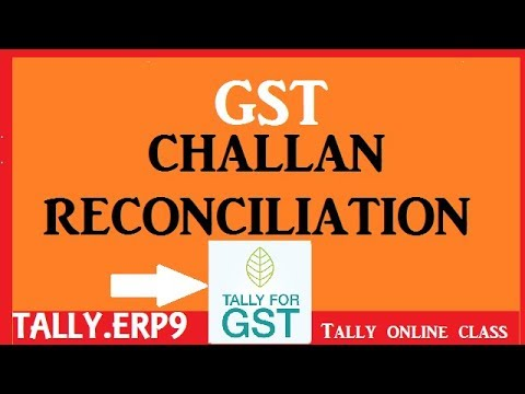 GST CHALLAN RECONCILIATION- GST ACCOUNTING-TALY.ERP9