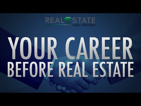 What Did You Do Before Real Estate?