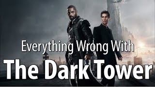Everything Wrong With The Dark Tower In 17 Minutes Or Less