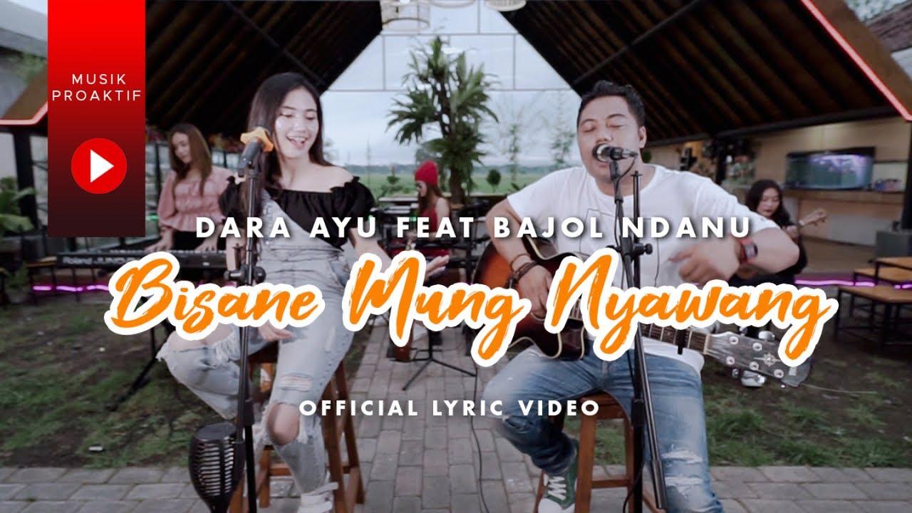 Download Dara Ayu Ft. Bajol Ndanu - Bisane Mung Nyawang (OFFICIAL REGGAE) MP3 Gratis