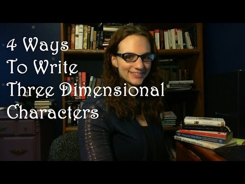 Writing Better Fiction: 4 Ways to Write Three Dimensional Characters #withcaptions