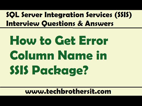 How to Get Error Column Name in SSIS Package - SQL Server Integration Services Inteview