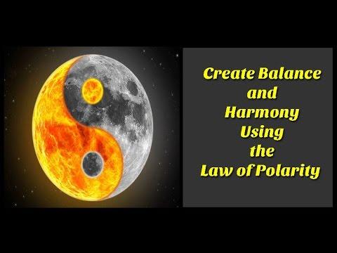 Create Balance and Harmony Using the Law of Polarity