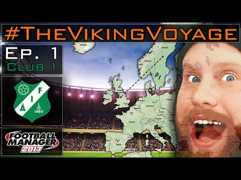FM17 - #TheVikingVoyage - Club 1 Ep. 1, From Manchester to Sweden? - Football Manager 2017 Lets Play