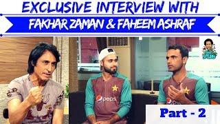 Fakhar Zaman & Faheem Ashraf interview   Part-2