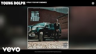Young Dolph - I Pray For My Enemies (Audio)