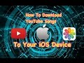 How To Download Youtube Videosmp3 To Your Ios 9 Device 2016