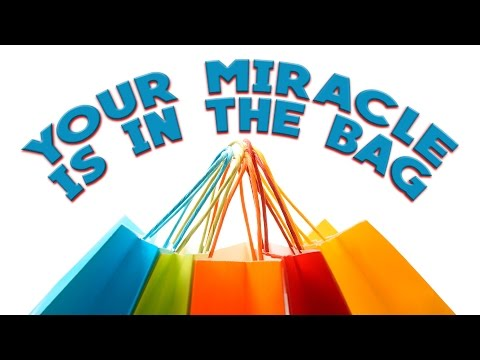 Your Miracle Is In The Bag - Rev. Michael Endsey