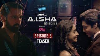A.I.SHA Season 3 Episode 3 Teaser   Episode 3 Streaming NOW on Arré & MX Player