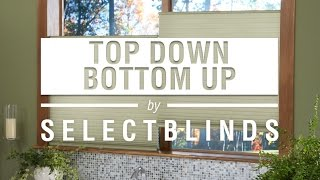 Top Down Bottom Up by SelectBlinds