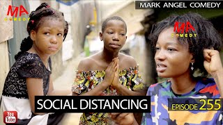 SOCIAL DISTANCING Mark Angel Comedy Episode 255