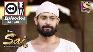 Weekly Reliv | Mere Sai | 27th Nov to 1st Dec 2017 | Episode 44 to 48