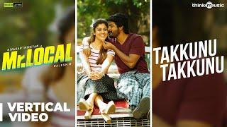 Mr.Local | Takkunu Takkunu Full Vertical | Sivakarthikeyan, Nayanthara | Hiphop Tamizha | M. Rajesh