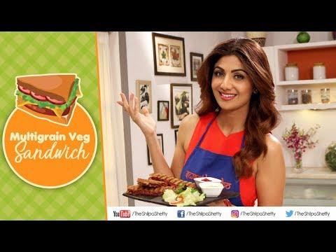 Multi-grain Veg Sandwich | Shilpa Shetty Kundra | Healthy Recipes | The Art Of Loving Food