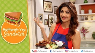 Multi-grain Veg Sandwich   Shilpa Shetty Kundra   Healthy Recipes   The Art Of Loving Food