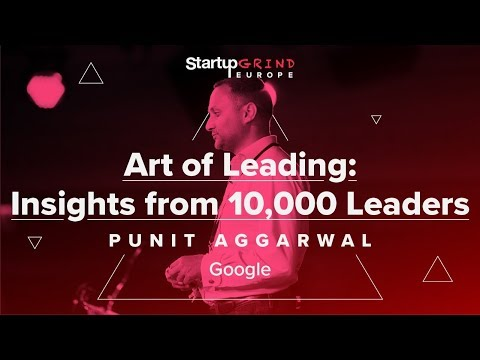 Art of Leading: Insights from 10,000 Leaders with Punit Aggerwal Google