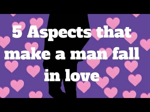 5 Aspects that make a man fall in love