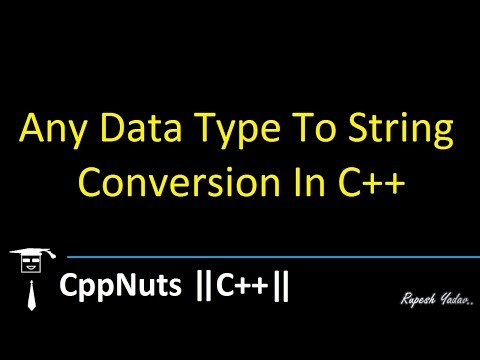 Any Data Type To String Conversion In C++