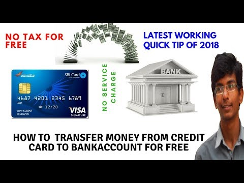 How to Transfer Money from Creditcard to BankAccout Without any Charges 2018 latest tip
