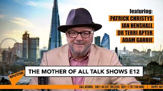 George Galloway - The Mother Of All Talkshows - Episode 12