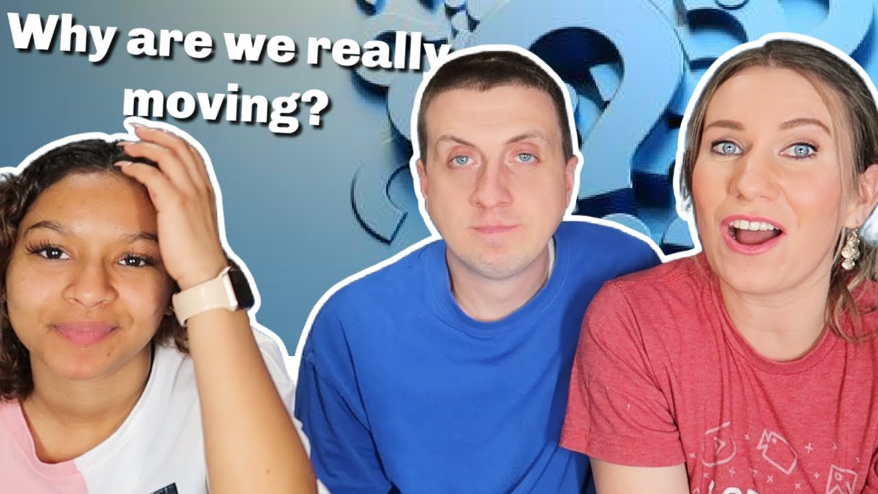 The Truth | Why Are We Moving | Moving Questions And Answers!