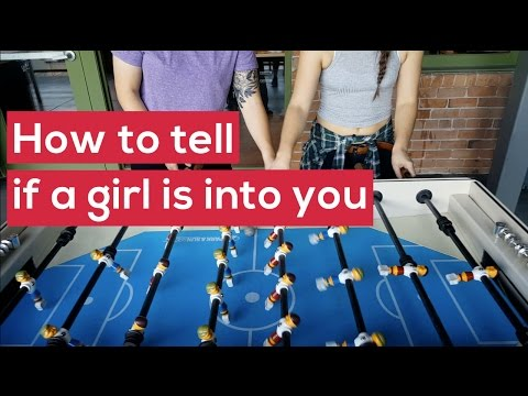 How to tell if a girl is into you