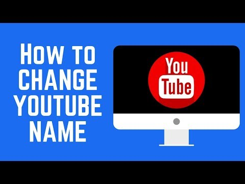 How to Change YouTube Username/Channel Name on PC or Mac 2018
