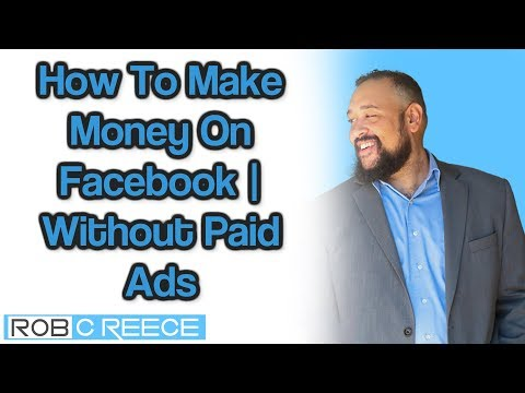 How to make money on facebook 2017 | Free Traffic - No Paid Ads