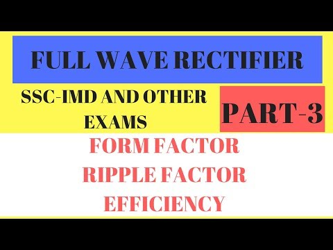 Form Factor | Ripple Factor | Efficiency of a Full Wave Rectifier