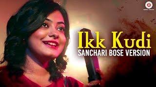 Ikk Kudi - Sanchari Bose Version | Udta Punjab | Amit Trivedi