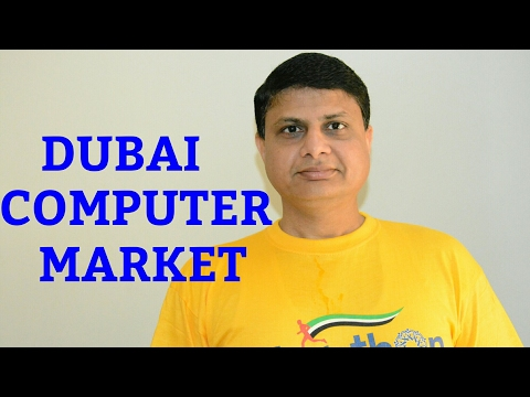 THE BIGGEST AMAZING DUBAI COMPUTER | LAPTOP AND MOBILE MARKET VISIT BY VIREN !!!