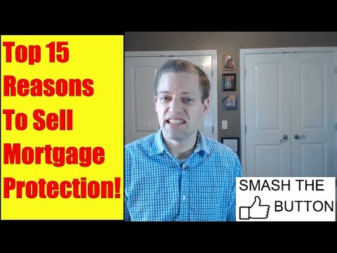Top 15 Reasons To Sell Mortgage Protection Insurance