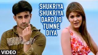 """Shukriya Shukriya Dard Jo Tumne Diya (Full Song) - Bewafaai """"Agam Kumar Nigam"""""""