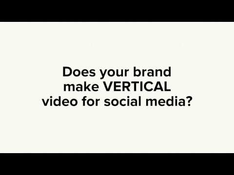 Why Your Brand Should Post Vertical Videos on Social Media