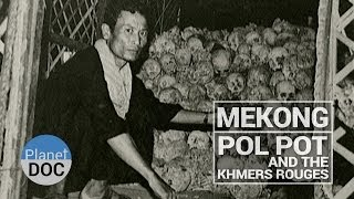 Mekong. Pol Pot and the Khmers Rouges | Culture - Planet Doc Full Documentaries