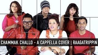 Chammak Challo - Ra One   A Cappella Cover   2014   RaagaTrippin