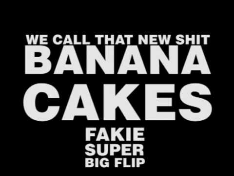 fakie super big flips - we call that bana cakes