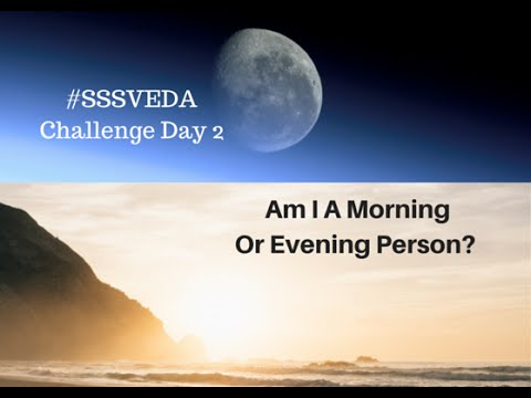 #SSSVEDA Day 2 Morning Or Night Person?
